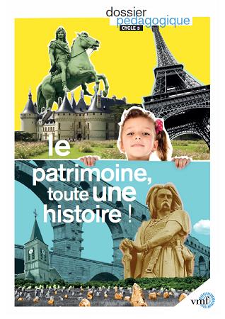 Le patrimoine toute une histoire dossier pédagogique VMF