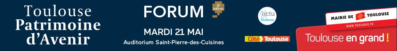 Forum Toulouse Patrimoine d'Avenir le 21 mai 2019